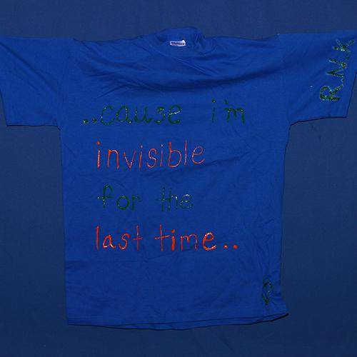 Cause I'm invisible for the last time…